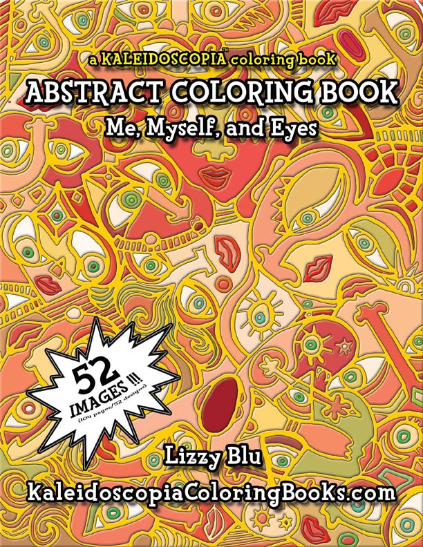 Me, Myself, And Eyes: An Abstract Coloring Book