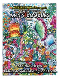 Ann's Doodles: A Kaleidoscopia Coloring Book: The Magical World of