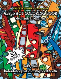 Mechanical Mayhem: An Abstract Coloring Book