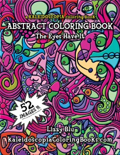 The Eyes Have It: An Abstract Coloring Book